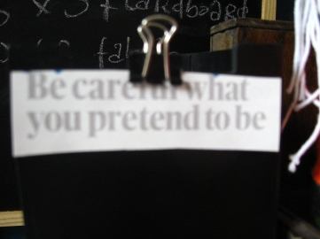 what you pretend to be
